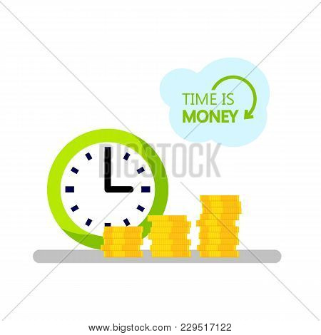 Concept Of Design Time Is Money. Hours And Stacks Of Coins. Planning Of Budget, Investments And Depo