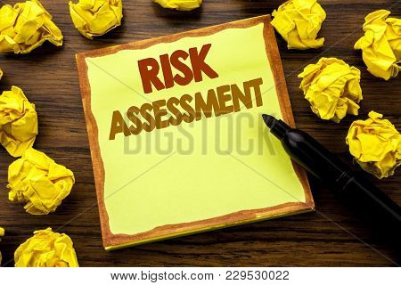 Hand Writing Text Caption Showing Risk Assessment. Business Concept For Safety Danger Analyze Writte