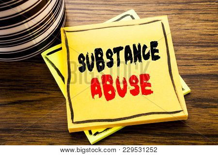 Handwriting Announcement Text Showing Substance Abuse. Business Concept For Health Medical Drug Writ