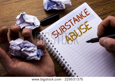 Word, Writing Substance Abuse. Concept For Health Medical Drug Written On Notebook Notepad Note Pape
