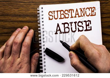 Handwritten Text Showing Word Substance Abuse. Business Concept For Health Medical Drug Written Tabl