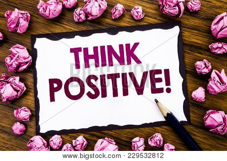 Hand Writing Text Caption Inspiration Showing Think Positive. Business Concept For Positivity Attitu