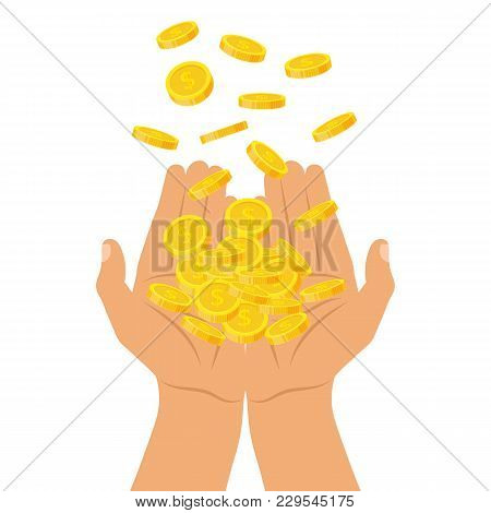 Hands Holding A Pile Of Coins Falling From Above, Icon Flat Finance Heap, Fall Dollar Coin Pile. Gol