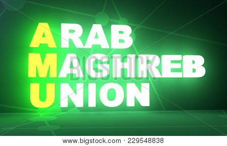 Acronym Amu - Arab Maghreb Union. Business Conceptual Image. 3d Rendering. Neon Bulb Illumination Gl