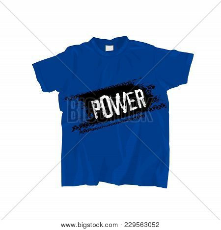 Blue T-shirt With Off Road Lettering. More Power To You. Grunge Words Made From Unique Letters. Vect