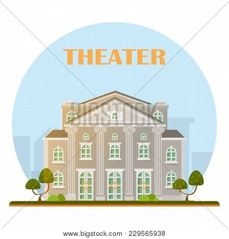 Theater Building In Vector. Movie Theater. Can Be Used In Business Plans Or Real Estate Sphere. City