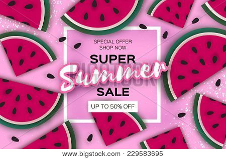 Watermelon Super Summer Sale Banner In Paper Cut Style. Origami Juicy Ripe Watermelon Slices. Health