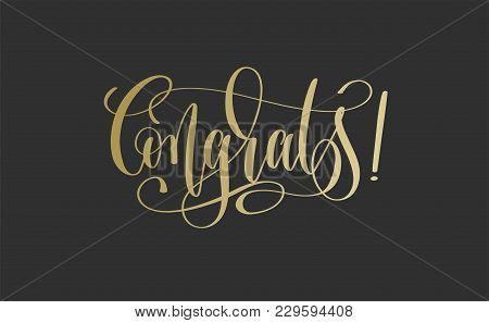 Congrats - Golden Hand Lettering Inscription Text On Dark Background, Calligraphy Vector Illustratio