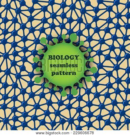 Biology Seamless Pattern, Organic Design Simple Texture Vector Illustration. Nanotechnology. Cells,