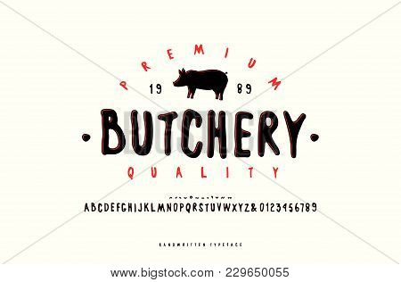 Decorative Sans Serif Font In Handwritten Style And Label For Butchery. Color Print On White Backgro
