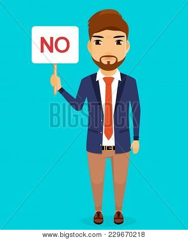 Business Concept. A Young Guy Stands With A Sign In His Hand. Dissatisfied With The Situation. Busin