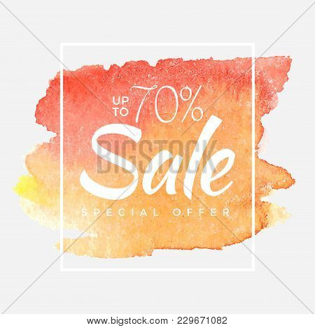Watercolor Special Offer, Super Sale Flyer, Banner, Poster, Pamphlet, Saving Upto 70 Off, Vector Ill