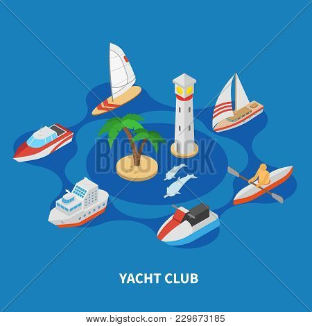 Yacht Club Isometric Round Composition On Blue Background With Sail And Motor Boats, Tug, Lighthouse
