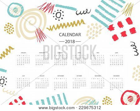 Vector Of 2018 New Year Calendar Hand Drawn Scribbles And Geometric Elements. Kids Drawing. Holiday