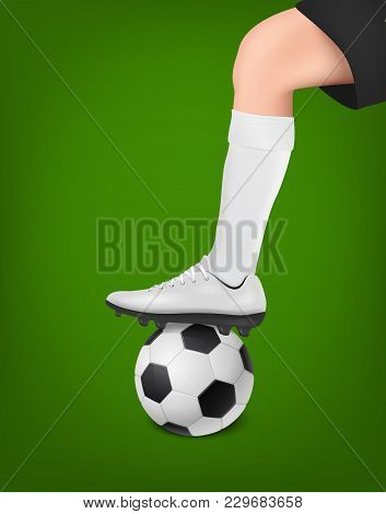 Vector Soccer Player With Ball. Leg Of A Football Player In White Golf And Black Shorts On Top Of Th