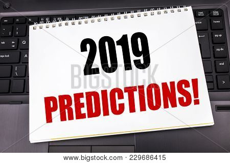 Handwritten Text Showing 2019 Predictions. Business Concept Writing For Forecast Predictive Written