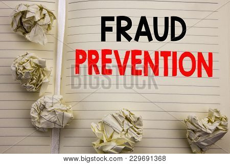 Handwritten Text Showing Fraud Prevention. Business Concept Writing For Crime Protection Written On