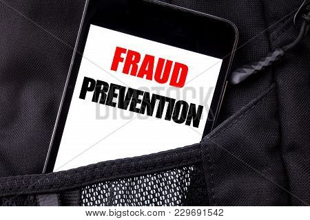 Handwritten Text Showing Fraud Prevention. Business Concept Writing For Crime Protection Written Pho