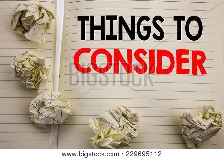 Handwritten Text Showing Things To Consider. Business Concept Writing For Business Knowledge Written