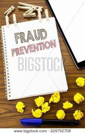 Writing Text Showing Fraud Prevention. Business Concept For Crime Protection Written On Note Paper F