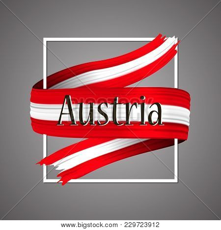 Austria Flag. Official National Colors. Austrian 3d Realistic Ribbon. Waving Vector Patriotic Glory