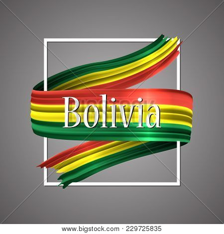 Bolivia Flag. Official National Colors. Bolivian 3d Realistic Ribbon. Waving Vector Patriotic Glory