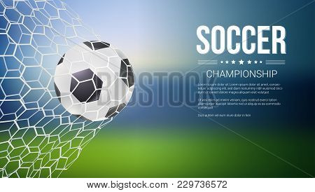 Soccer Game Match Goal Moment With Ball In The Net, Mesh. Football Ball In Goal. Banners For Footbal
