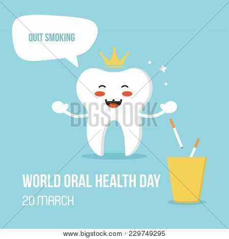 Vector Illustration For World Oral Care Day With Smiling Tooth Character, Giving Advice To Quit Smok