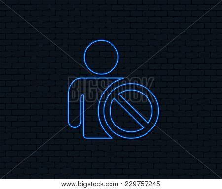 Neon Light. Blacklist Sign Icon. User Not Allowed Symbol. Glowing Graphic Design. Brick Wall. Vector