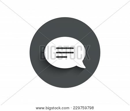 Chat Simple Icon. Speech Bubble Sign. Communication Or Comment Symbol. Circle Flat Button With Shado