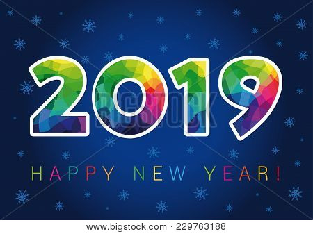 2019 Happy New Year Xmas Greetings. Dark Blue Snowy Winter Background, Milticolored Stained Glass Is