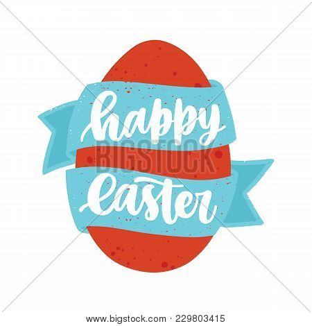 Happy Easter Lettering Or Seasonal Holiday Wish Handwritten With Elegant Calligraphic Cursive Font O