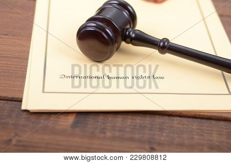 Law And Justice, Legality Concept, Notary Seal, Judge Gavel , International Human Rights Law Concept