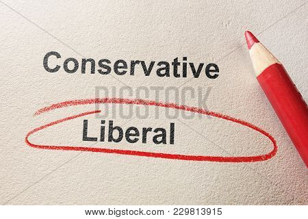 Liberal Circled In Red Pencil, Below Conservative Text