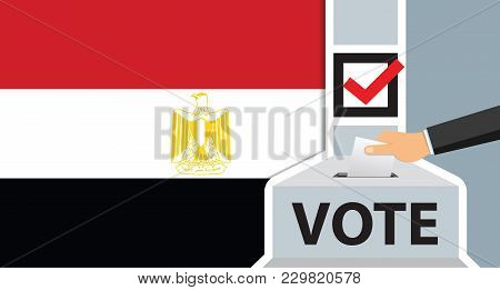 Voting. Hand Putting Paper In The Ballot Box. Egypt Flag On Background. Vector Illustration.