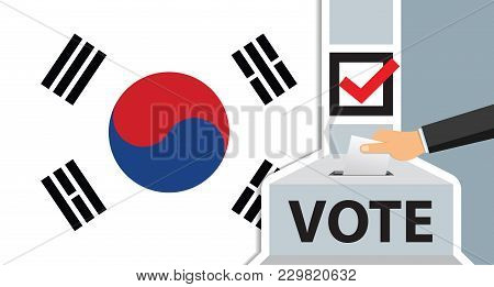 Voting. Hand Putting Paper In The Ballot Box. South Korea Flag On Background. Vector Illustration.