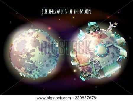 Colonization, Exploration And Terraforming Of Moon, Earth Satellite, Vector Concept Illustration. Fu