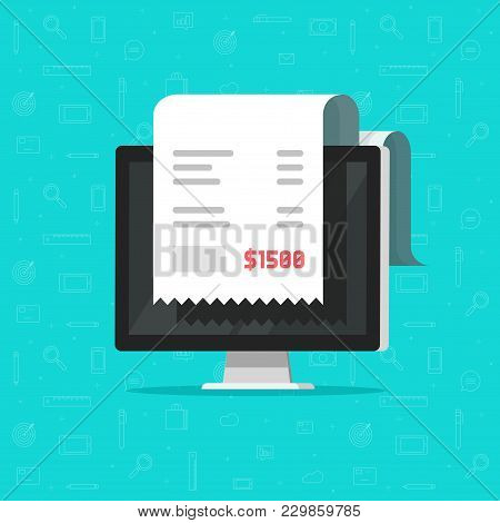 Computer And Receipt Vector Illustration, Flat Cartoon Big Bill Tax Or Paper Invoice On Desktop Pc C