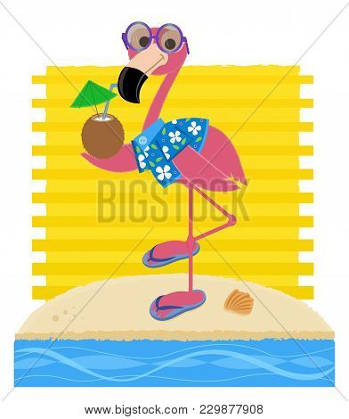 Flamingo Wearing Sunglasses, Hawaiian Shirt And Flip-flops Is Holding A Coconut Drink And Standing O