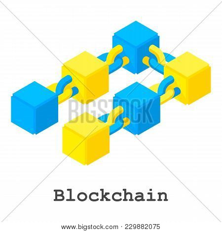 Blockchain Icon. Isometric Illustration Of Blockchain Vector Icon For Web
