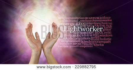 The Healing Hands Of A Lightworker - Female Hands In An Upwards Open Gesture Beside The Word Lightwo