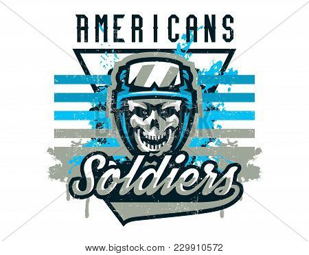 Vector Illustration On A Military Theme, Soldier, Warrior, Skull In Helmet. Grunge Effect, Text, Let