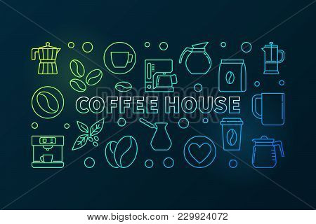 Coffee House Horizontal Colored Illustration. Vector Cafe Concept Banner Made With Line Coffee Icons