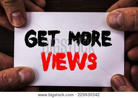 Conceptual Hand Writing Text Showing Get More Views. Concept Meaning More Traffic Leads Online Page