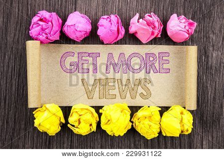 Writing Text  Get More Views. Concept Meaning More Traffic Leads Online Page Promotion Popularity Tr