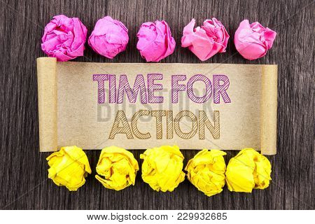 Writing Text  Time For Action. Concept Meaning Success Goal Fulfilment Deadline Written Sticky Note