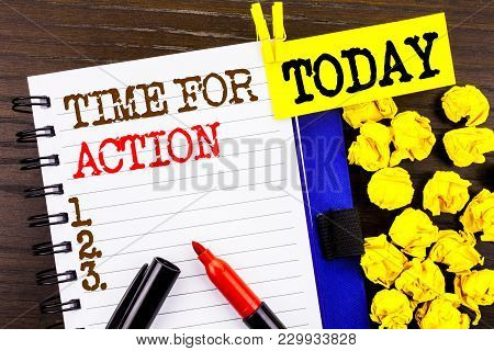 Word, Writing, Text  Time For Action. Business Concept For Success Goal Fulfilment Deadline Written