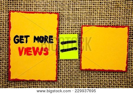 Text Showing Get More Views. Business Photo Showcasing More Traffic Leads Online Page Promotion Popu