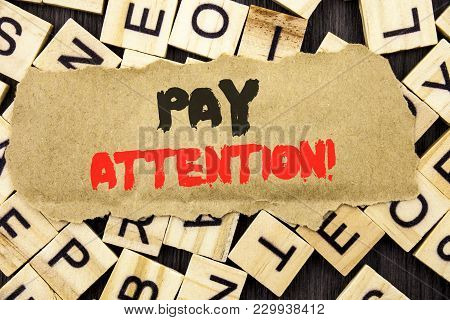 Handwriting Announcement Text Showing Pay Attention. Concept Meaning Be Careful Beware Mindful Alarm
