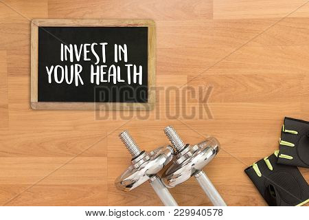Invest In Your Health Healthy Lifestyle Concept With Diet And Fitness Healthy Food